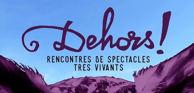 Festival Dehors ! Rencontres de spectacles très vivants, visuel 2018, spectacle dehors !